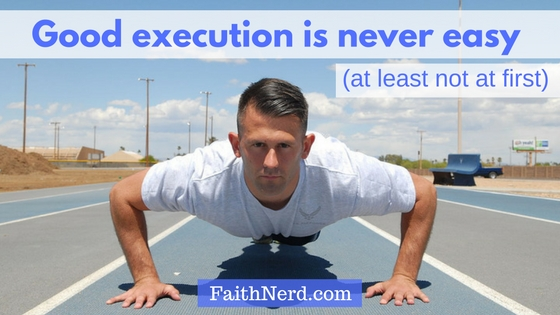 good-execution-is-never-easy